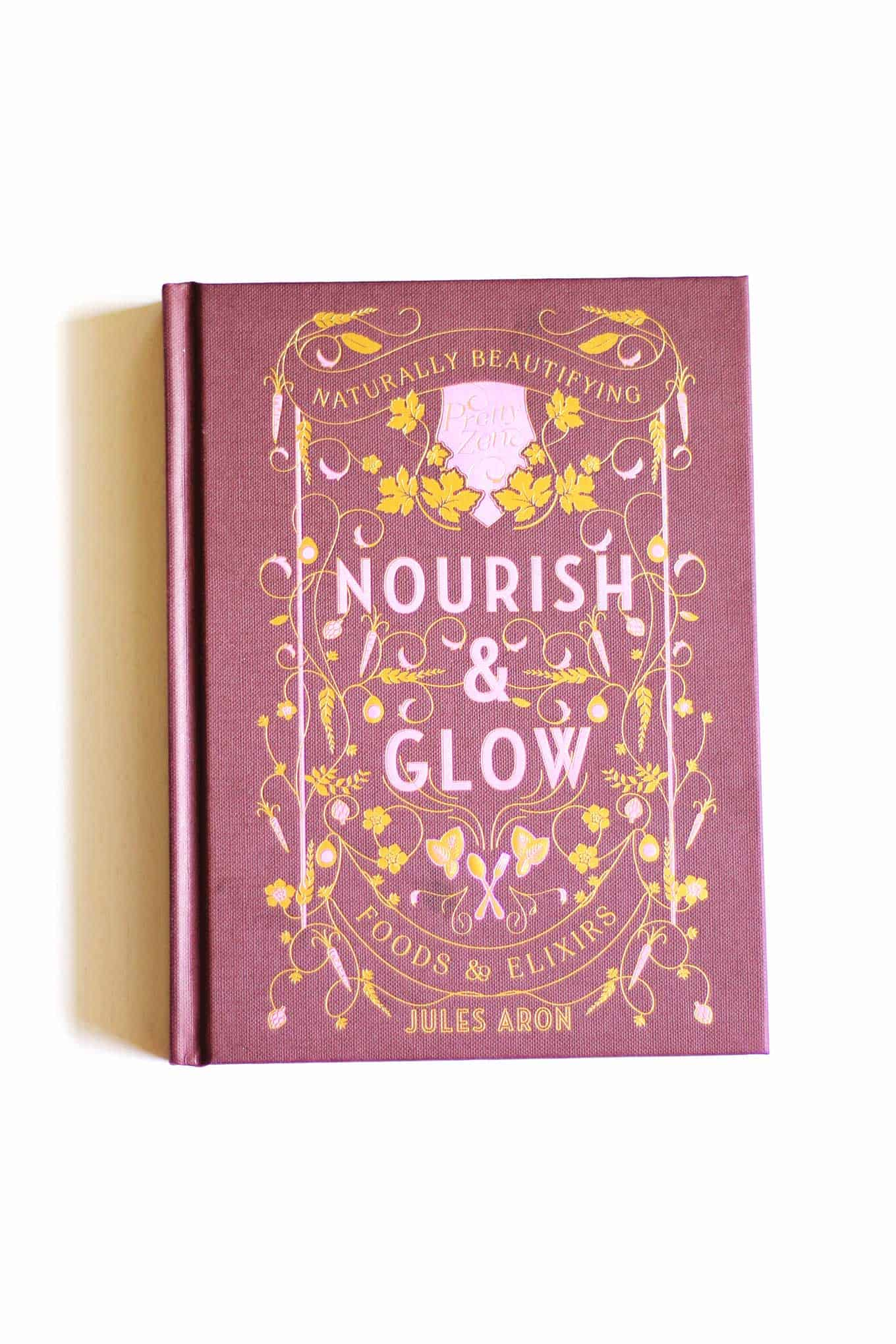 The Nourish & Glow cookbook by Jules Aron