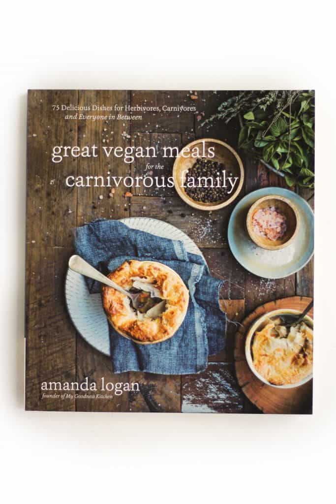 great vegan meals for the carnivorous family cookbook