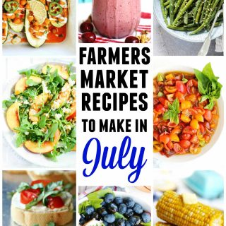 Farmers market recipes to make in July pinterest pin