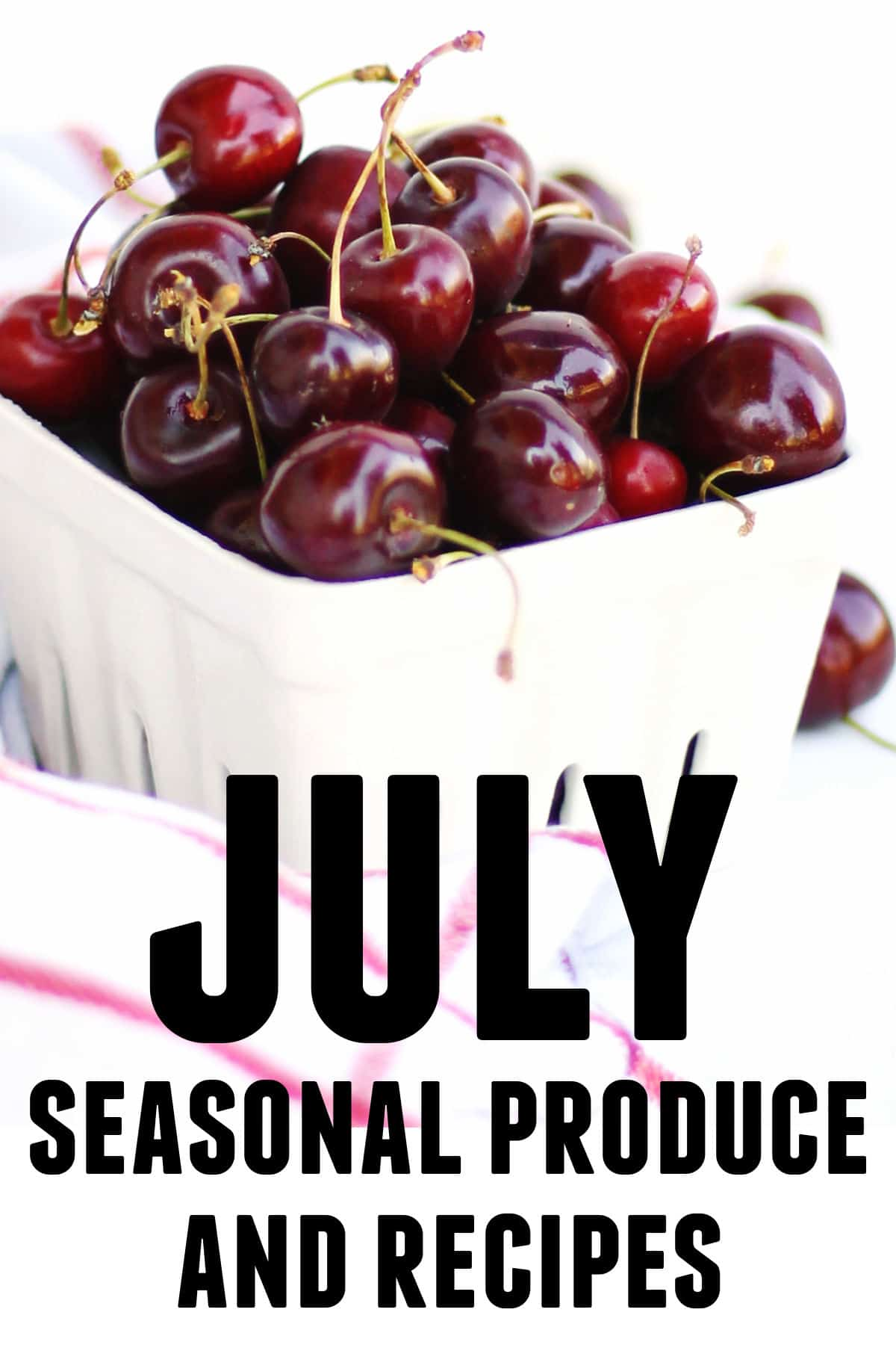 July seasonal produce and recipes Pinterest graphic