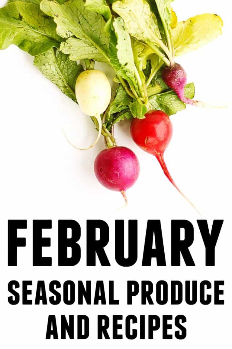February seasonal produce and recipes
