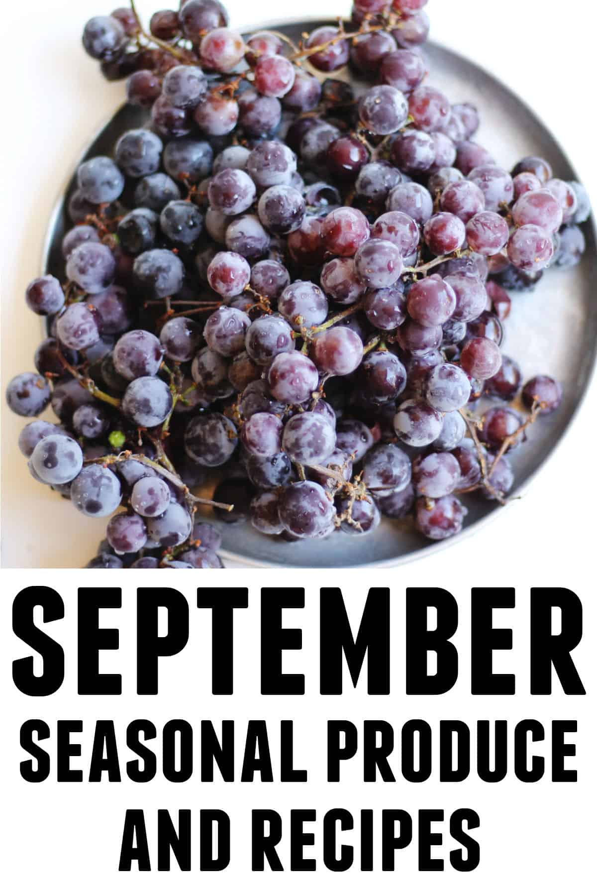 September seasonal produce and recipes graphic with grapes and text